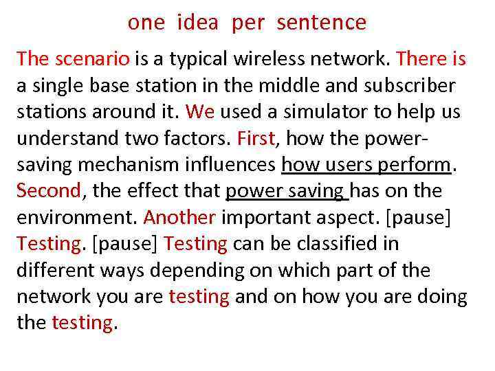one idea per sentence The scenario is a typical wireless network. There is a
