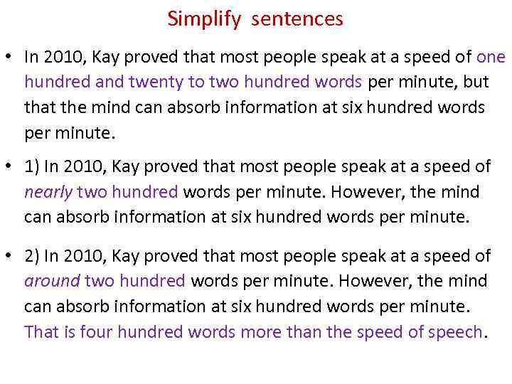 Simplify sentences • In 2010, Kay proved that most people speak at a speed