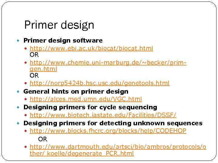 Primer design software http: //www. ebi. ac. uk/biocat. html OR http: //www. chemie. uni-marburg.