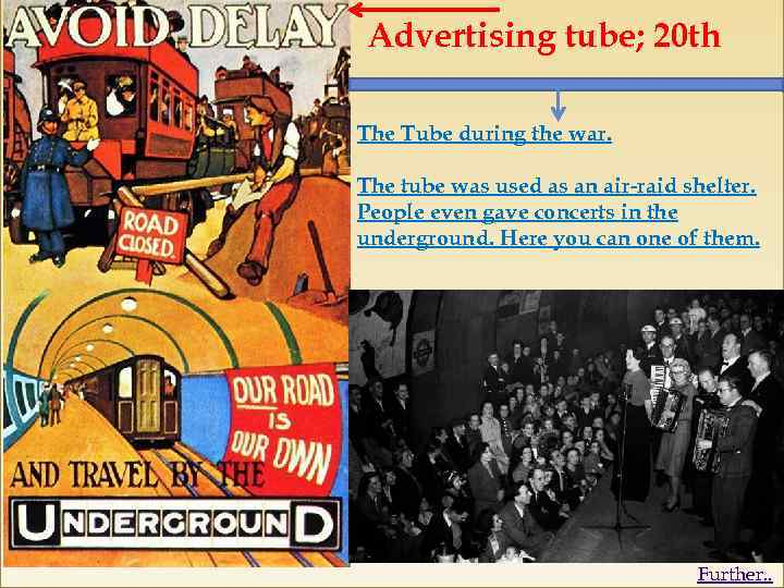 Advertising tube; 20 th The Tube during the war. The tube was used as