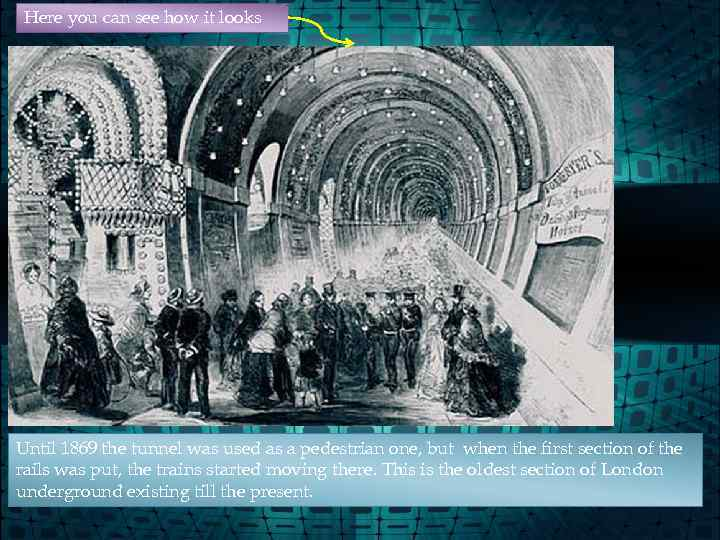 Here you can see how it looks Until 1869 the tunnel was used as