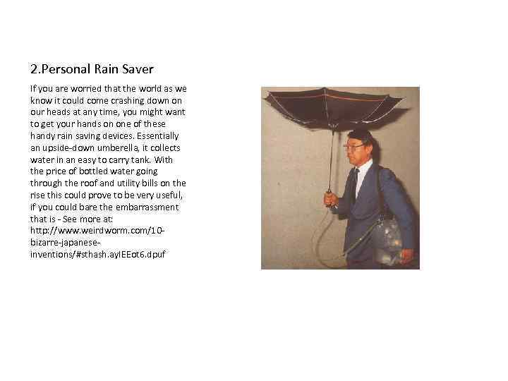 2. Personal Rain Saver If you are worried that the world as we know