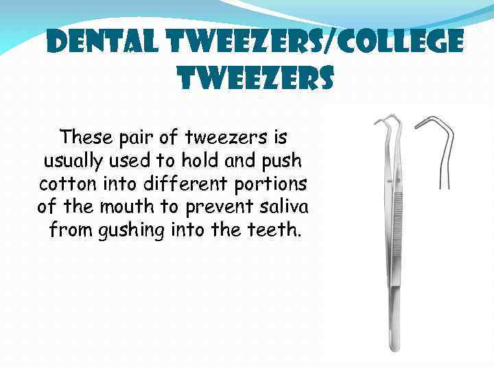 Dental Tweezers/College Tweezers These pair of tweezers is usually used to hold and push