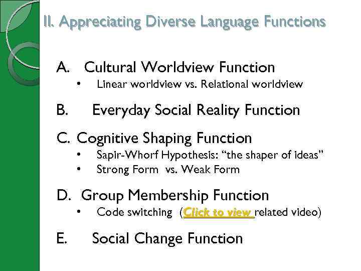 II. Appreciating Diverse Language Functions A. Cultural Worldview Function • B. Linear worldview vs.