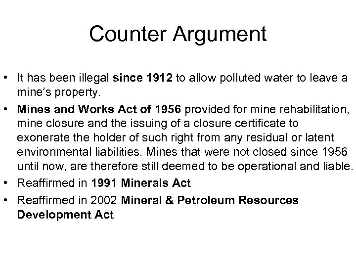 Counter Argument • It has been illegal since 1912 to allow polluted water to