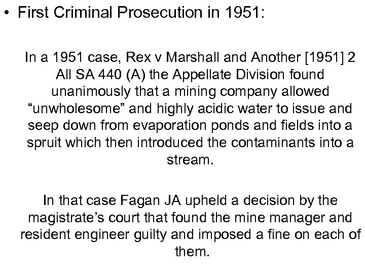 • First Criminal Prosecution in 1951: In a 1951 case, Rex v Marshall