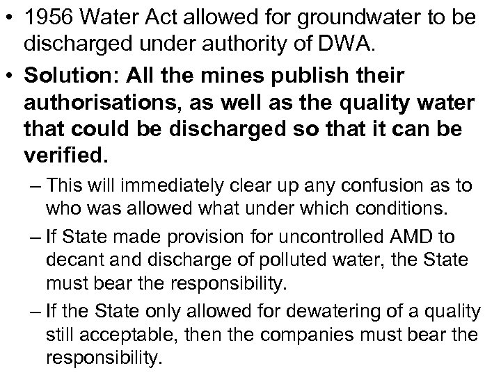 • 1956 Water Act allowed for groundwater to be discharged under authority of