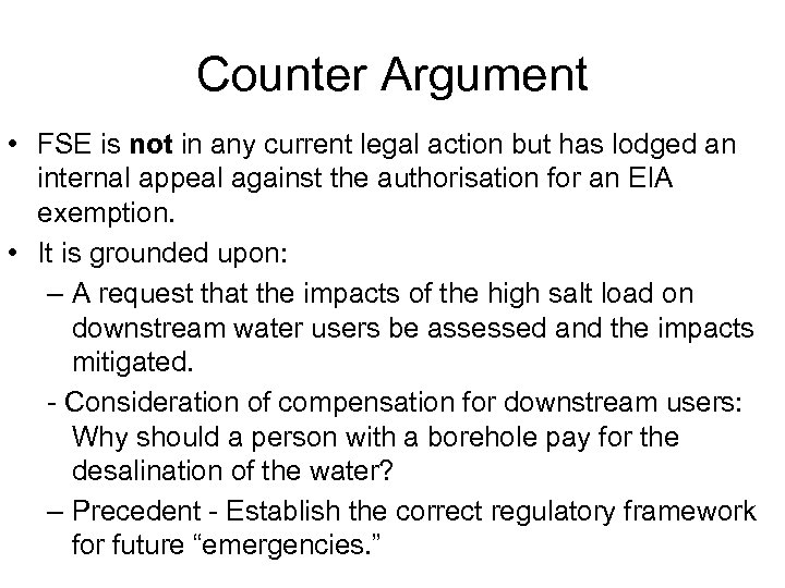 Counter Argument • FSE is not in any current legal action but has lodged