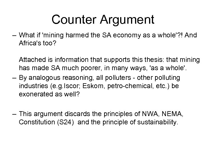Counter Argument – What if 'mining harmed the SA economy as a whole'? !