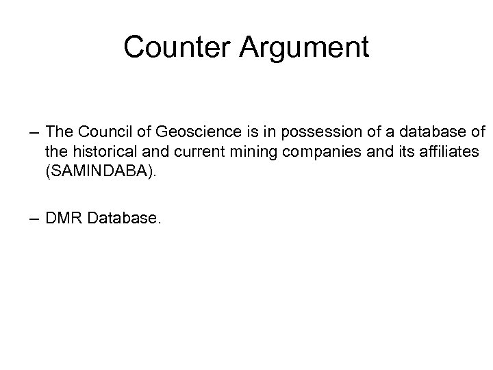 Counter Argument – The Council of Geoscience is in possession of a database of