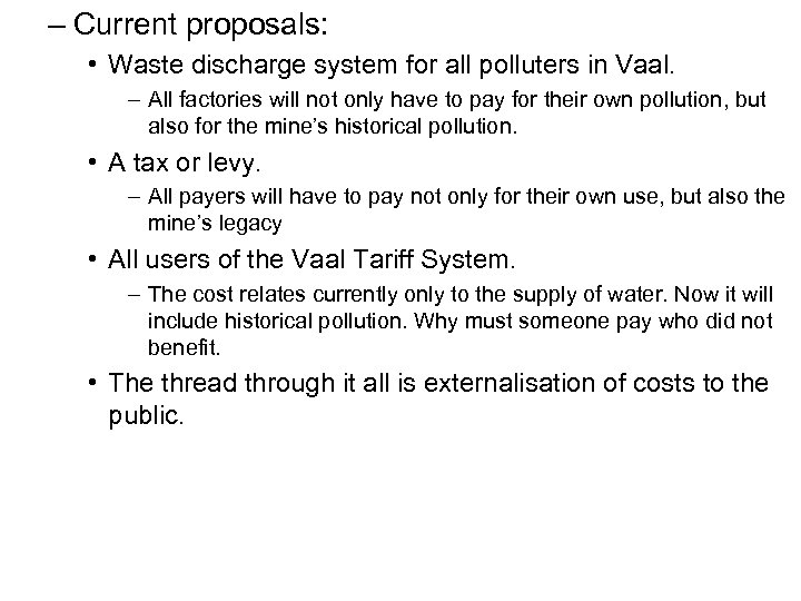 – Current proposals: • Waste discharge system for all polluters in Vaal. – All