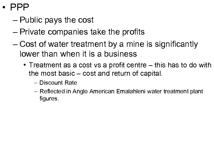 • PPP – Public pays the cost – Private companies take the profits