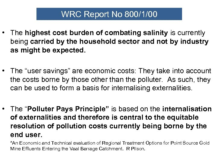 WRC Report No 800/1/00 • The highest cost burden of combating salinity is currently