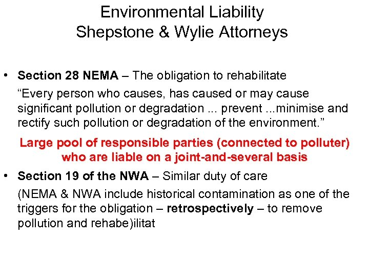 Environmental Liability Shepstone & Wylie Attorneys • Section 28 NEMA – The obligation to