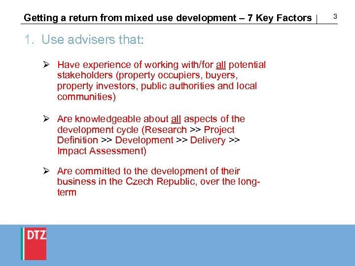 Getting a return from mixed use development – 7 Key Factors 1. Use advisers