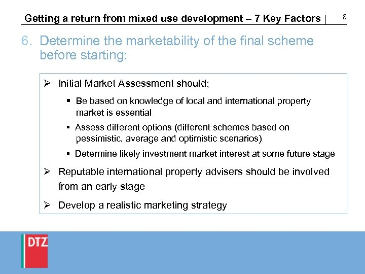 Getting a return from mixed use development – 7 Key Factors 6. Determine the