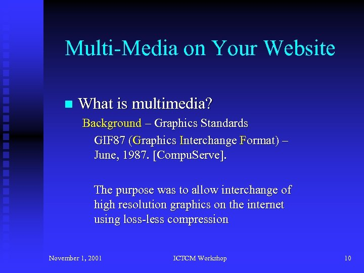 Multi-Media on Your Website n What is multimedia? Background – Graphics Standards GIF 87