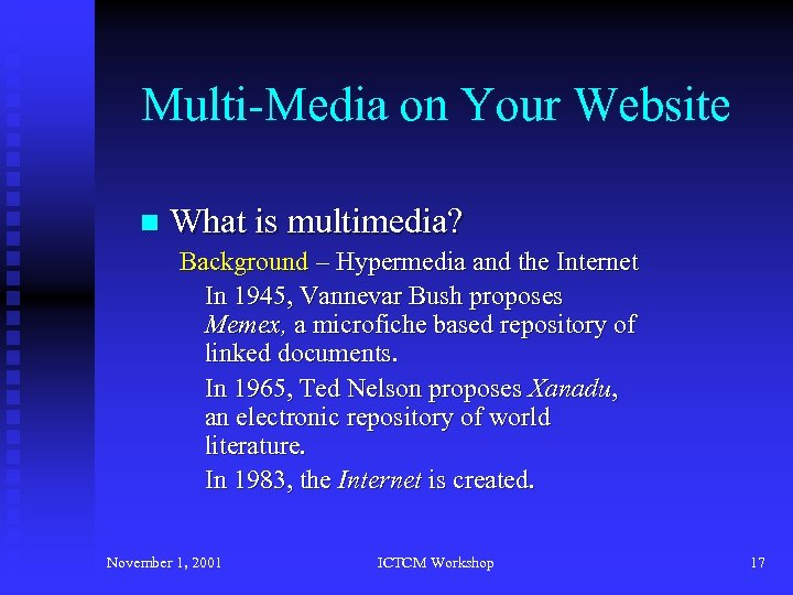Multi-Media on Your Website n What is multimedia? Background – Hypermedia and the Internet