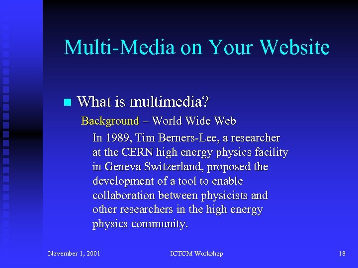 Multi-Media on Your Website n What is multimedia? Background – World Wide Web In