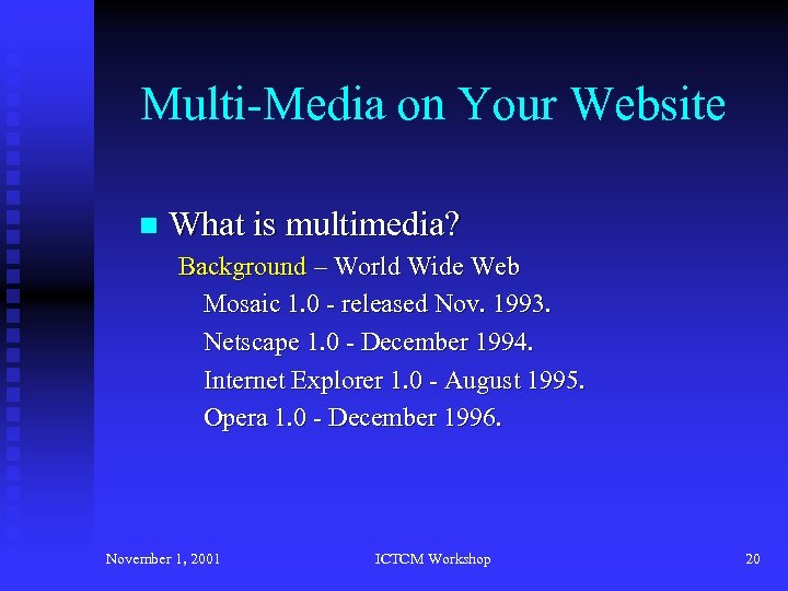 Multi-Media on Your Website n What is multimedia? Background – World Wide Web Mosaic