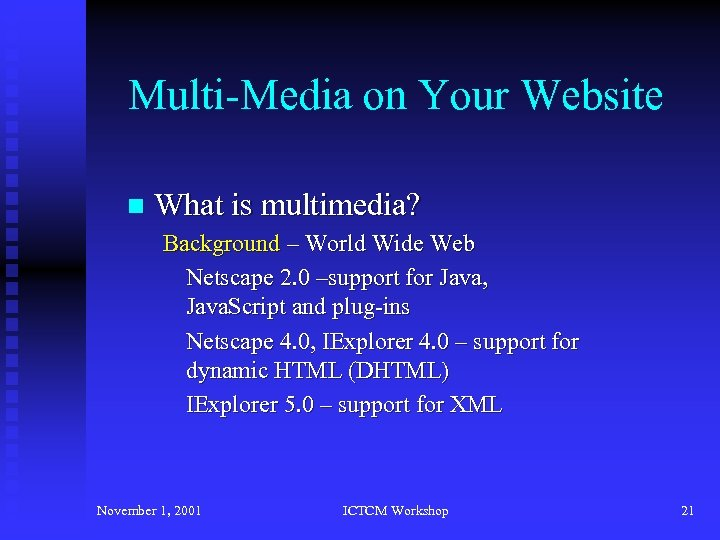 Multi-Media on Your Website n What is multimedia? Background – World Wide Web Netscape