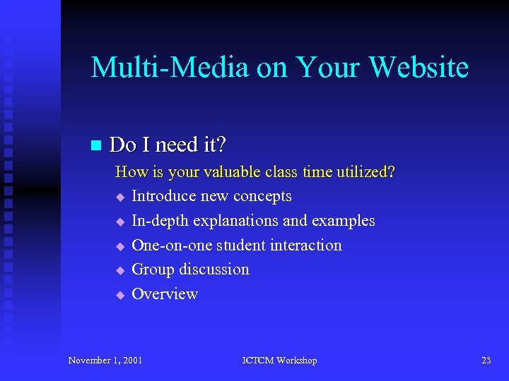 Multi-Media on Your Website n Do I need it? How is your valuable class