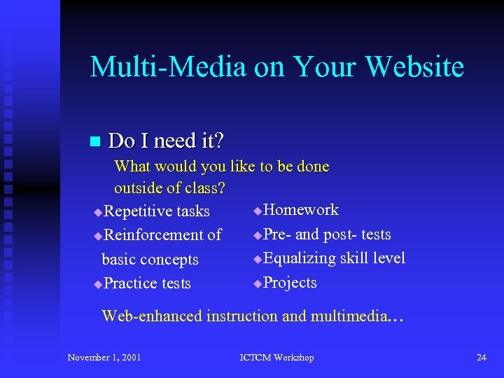 Multi-Media on Your Website n Do I need it? What would you like to