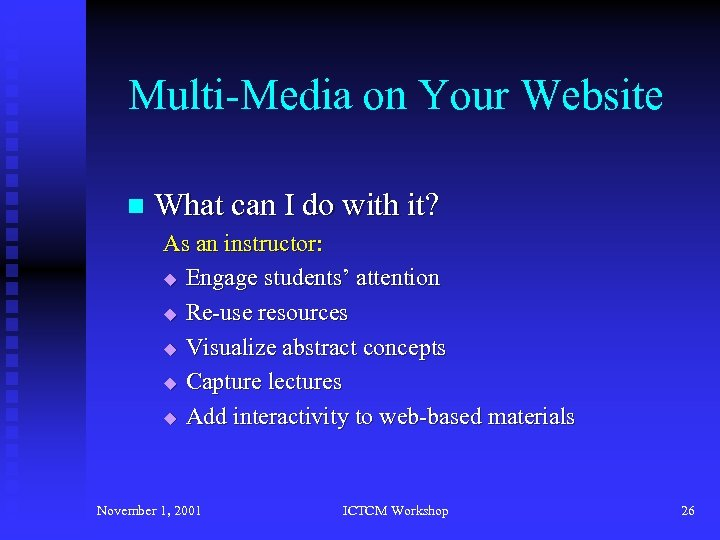 Multi-Media on Your Website n What can I do with it? As an instructor: