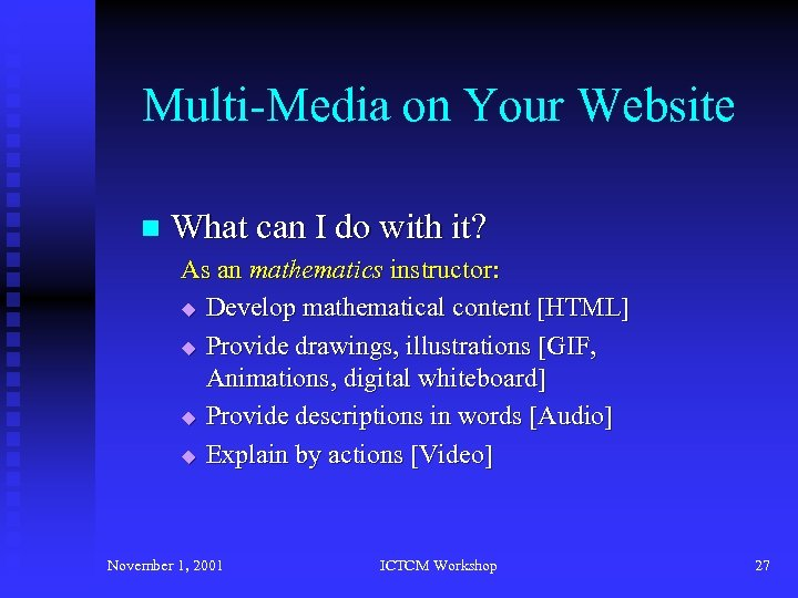 Multi-Media on Your Website n What can I do with it? As an mathematics