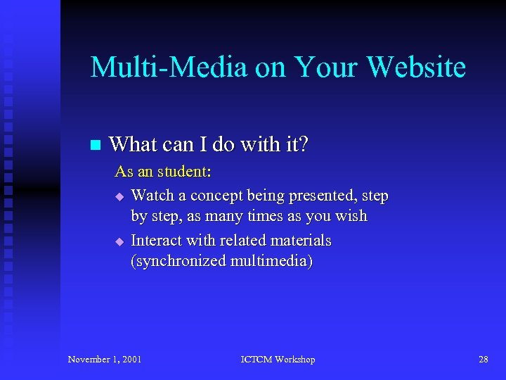 Multi-Media on Your Website n What can I do with it? As an student: