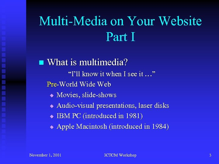 "Multi-Media on Your Website Part I n What is multimedia? ""I'll know it when"