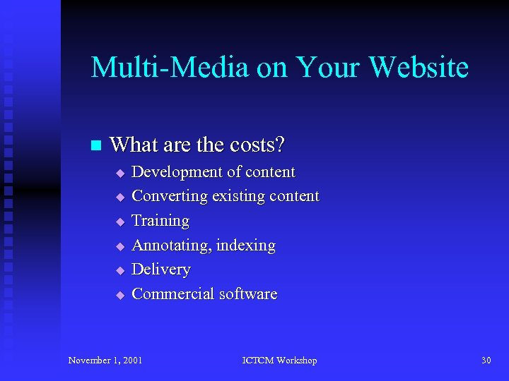 Multi-Media on Your Website n What are the costs? u u u Development of