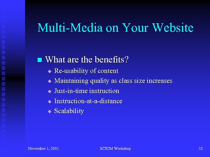 Multi-Media on Your Website n What are the benefits? u u u Re-usability of