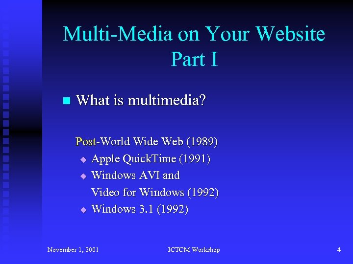 Multi-Media on Your Website Part I n What is multimedia? Post-World Wide Web (1989)