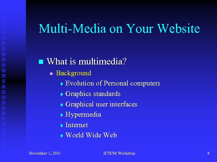 Multi-Media on Your Website n What is multimedia? u Background t Evolution of Personal