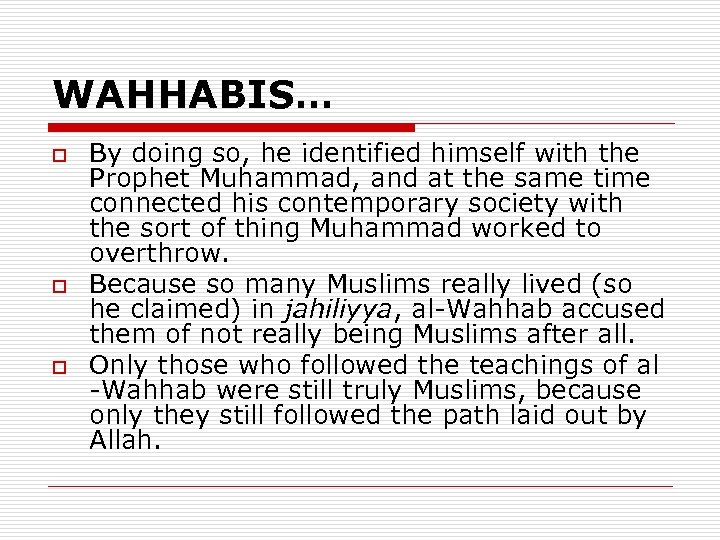 WAHHABIS… o o o By doing so, he identified himself with the Prophet Muhammad,