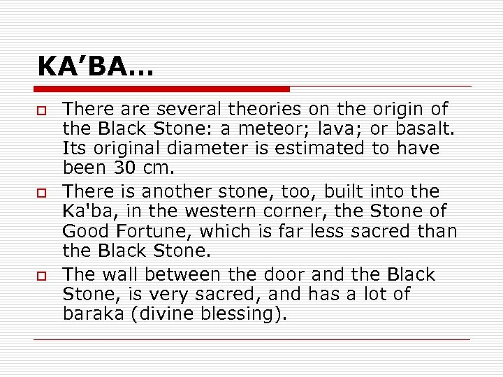 KA'BA… o o o There are several theories on the origin of the Black