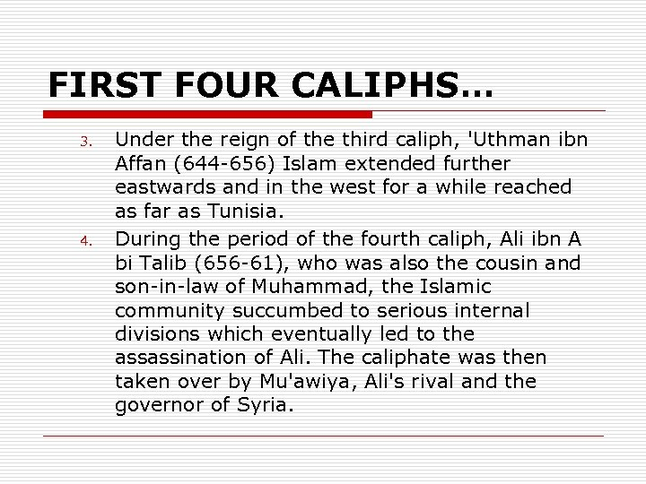 FIRST FOUR CALIPHS… 3. 4. Under the reign of the third caliph, 'Uthman ibn