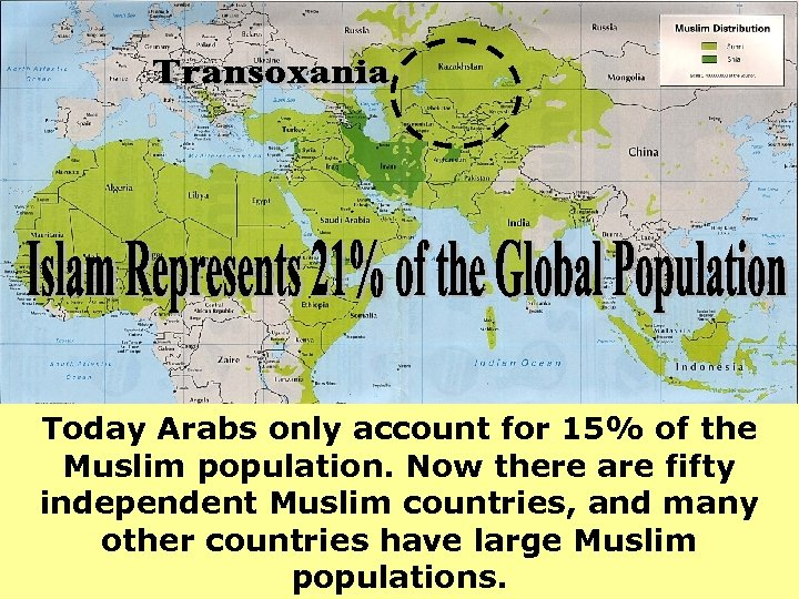 Today Arabs only account for 15% of the Muslim population. Now there are fifty