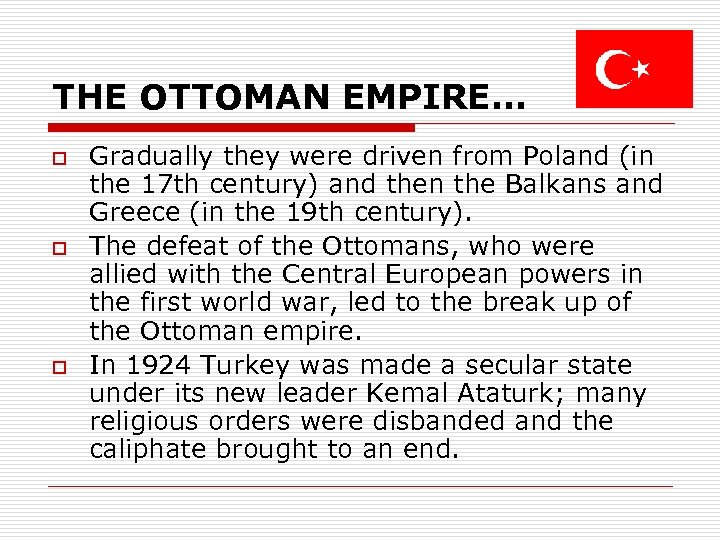 THE OTTOMAN EMPIRE… o o o Gradually they were driven from Poland (in the