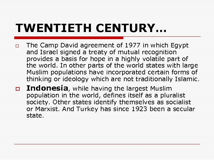 TWENTIETH CENTURY… o o The Camp David agreement of 1977 in which Egypt and