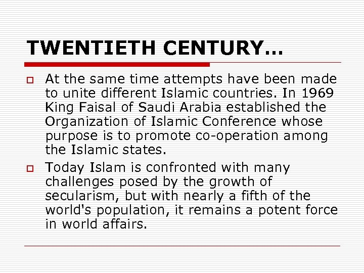 TWENTIETH CENTURY… o o At the same time attempts have been made to unite
