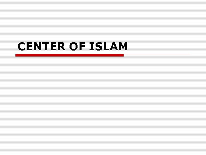 CENTER OF ISLAM