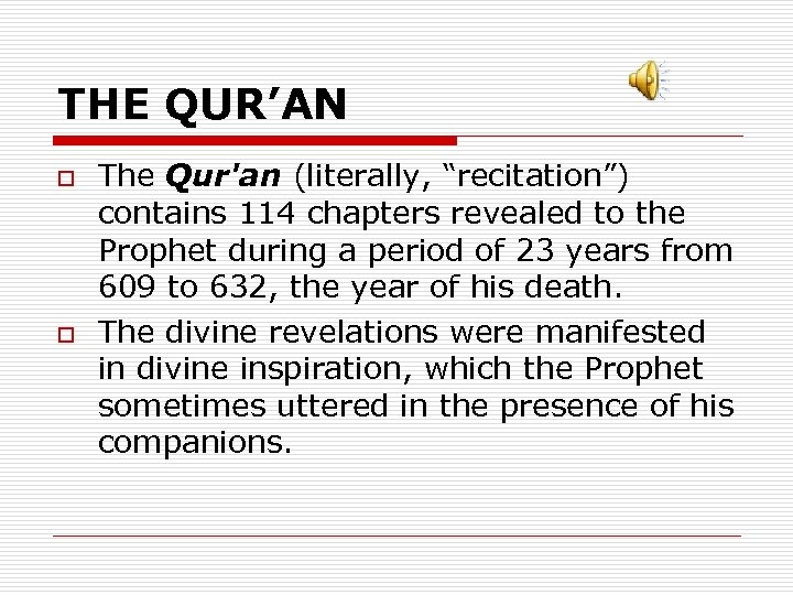 """THE QUR'AN o o The Qur'an (literally, """"recitation"""") contains 114 chapters revealed to the"""