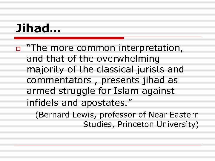 """Jihad… o """"The more common interpretation, and that of the overwhelming majority of the"""