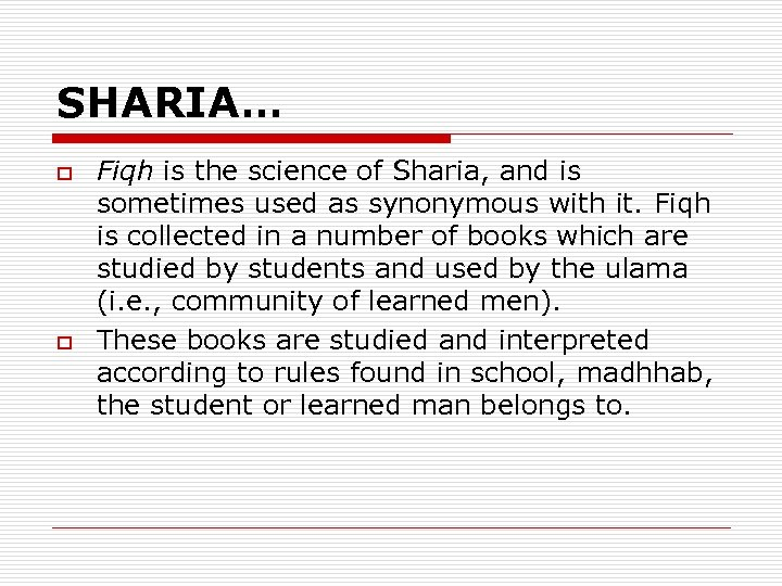 SHARIA… o o Fiqh is the science of Sharia, and is sometimes used as