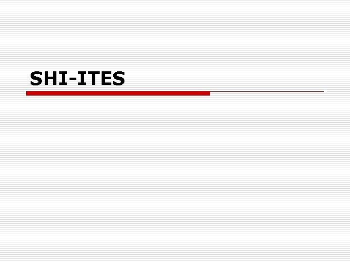 SHI-ITES