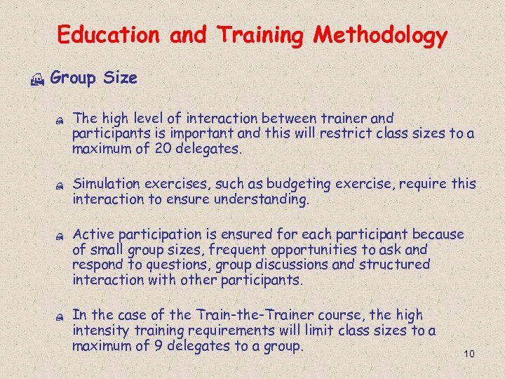 Education and Training Methodology H Group Size H H The high level of interaction