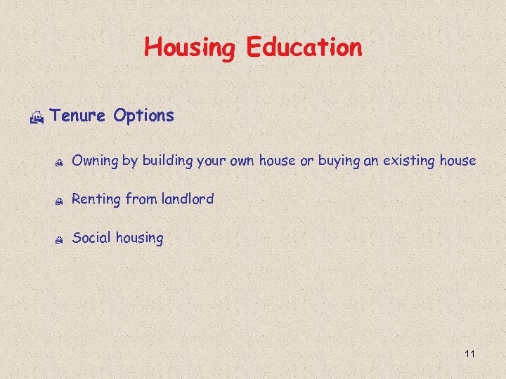Housing Education H Tenure Options H Owning by building your own house or buying