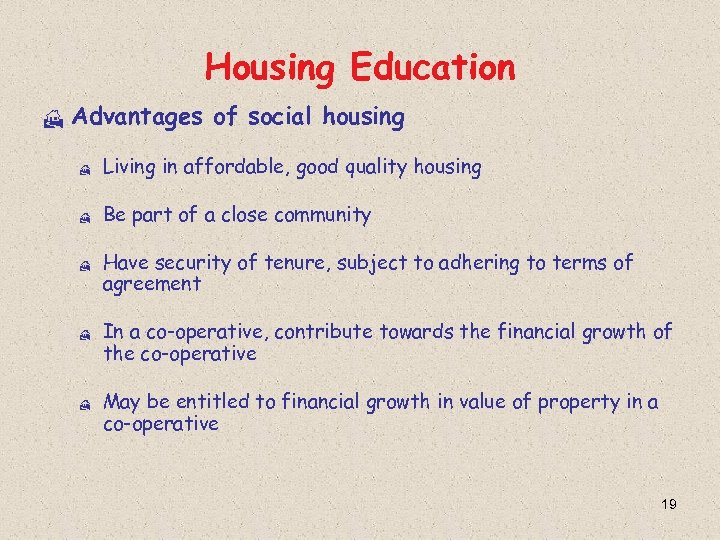 Housing Education H Advantages of social housing H Living in affordable, good quality housing